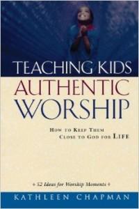 teaching kids authentic worship